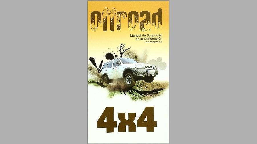 Off Road 4x4 Manual de Seguridad en la conducción todoterreno expone información valiosa para los amantes de la aventura